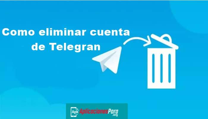 Cómo eliminar tu cuenta de Telegram de forma permanente
